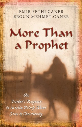 More Than a Prophet: An Insider's Response to Muslim Beliefs About Jesus & Christianity