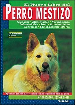 El Nuevo Libro del Perro Mestizo (Spanish Edition): Maria