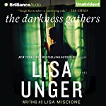 The Darkness Gathers: Lydia Strong, Book 2: A Novel | Lisa Unger