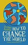 Comment changer le monde ?