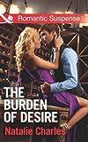 The Burden of Desire (Mills & Boon Romantic Suspense)