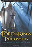 The Lord of the Rings and Philosophy: One Book to Rule Them All (Popular Culture and Philosophy) (0812695453) by Gregory Bassham