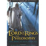 The Lord of the Rings and Philosophy: One Book to Rule Them Allby Gregory Bassham