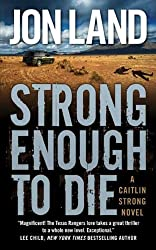 Strong Enough to Die: A Caitlin Strong Novel (Caitlin Strong Novels Book 1)