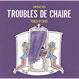 Troubles de chaire : Perles de cur�par Dominique Jacob