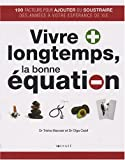 Vivre plus longtemps, la Bonne Equation