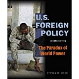 U.S. Foreign Policy: the Paradox of World Power, 2nd Edition ~ Steven W. Hook