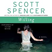 Willing: A Novel | [Scott Spencer]