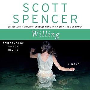 Willing: A Novel | [Scott Spencer]