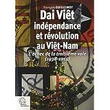 Dai Viêt, indépendance et révolution au Viêt-Nam : L'échec de la troisième voie (1938 - 1955)