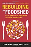 img - for Rebuilding the Foodshed: How to Create Local, Sustainable, and Secure Food Systems (Community Resilience Guides) book / textbook / text book