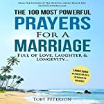 The 100 Most Powerful Prayers for a Marriage Full of Love, Laughter & Longevity | Toby Peterson