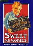 Sweet Memories : A Nostalgic Trip Down Confectionary Lane