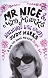 Judy Marks Mr Nice & Mrs Marks: - Adventures with Howard