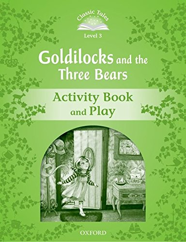 Classic Tales Second Edition: Classic Tales Level 3. Goldilocks and the Three Bears: Activity Book 2nd Edition