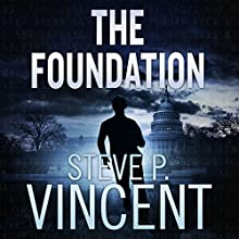 The Foundation: Jack Emery , Book 1 Audiobook by Steve P. Vincent Narrated by Jeffrey Kafer