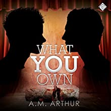 What You Own (       UNABRIDGED) by A.M. Arthur Narrated by Michael Pauley