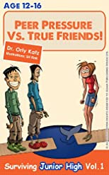 Peer Pressure Vs. True Friends! Surviving Junior High Vol. 1
