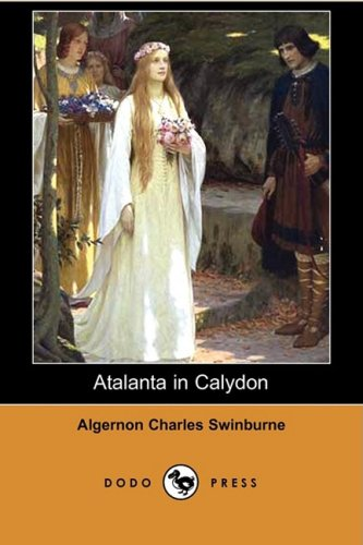 Atalanta in Calydon (Dodo Press)