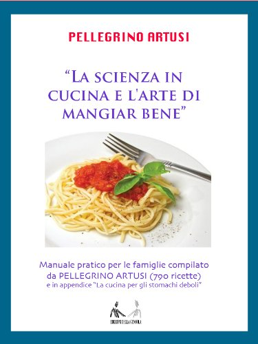 pellegrino-artusi-la-scienza-in-cucina-e-larte-di-mangiar-bene-manuale-pratico-per-le-famiglie-compi