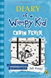 Diary of a Wimpy Kid - Cabin Fever: bk. 6 Jeff Kinney