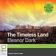 The Timeless Land Audiobook by Eleanor Dark Narrated by James Condon