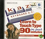 KAZ: Version 7.0: Keyboard A-Z - Learn to Touch Type in Just 90 Minutes MPC