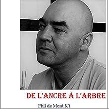 de l'Ancre à l'Arbre | Livre audio Auteur(s) : Charles Baudelaire, Phil de Mont K'i, Arthur Rimbaud, Paul Verlaine Narrateur(s) : Phil de Mont K'i