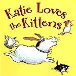 Katie Loves the Kittens | John Himmelman