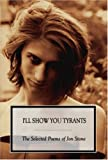 I'll Show You Tyrants (1904781454) by Stone, Jon