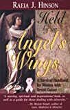 img - for Held by an Angel's Wing: A Survival Handbook for Women With Breast Cancer book / textbook / text book