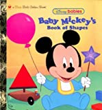 img - for Baby Mickey's Book of Shapes (First Little Golden Book, Disney Babies) book / textbook / text book