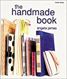 The Handmade Book (1580172563) by James, Angela
