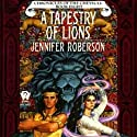A Tapestry of Lions: Chronicles of the Cheysuli, Book 8 (       UNABRIDGED) by Jennifer Roberson Narrated by Bronson Pinchot