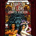 A Tapestry of Lions: Chronicles of the Cheysuli, Book 8 | Jennifer Roberson