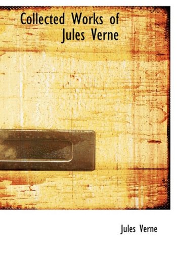 Collected Works of Jules Verne (Large Print Edition)