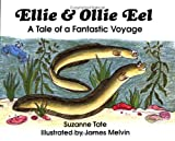 Ellie and Ollie Eel: A Tale of a Fantastic Voyage (No. 16 in Suzanne Tates Nature Series) (Suzanne Tates Nature Ser. No 16)