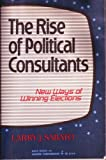 The Rise of Political Consultants: New Ways of Winning Elections