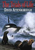 David Attenborough The Trials of Life : A Natural History of Animal Behaviour