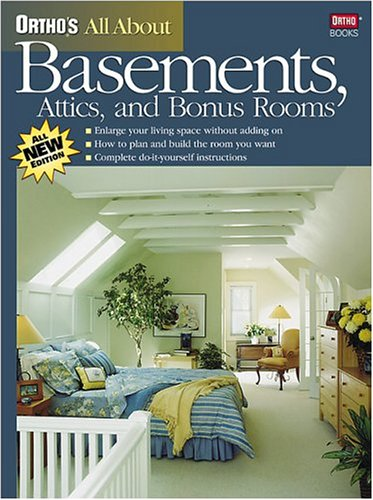 Ortho's All About Basements, Attics, and Bonus Rooms, Ortho Books