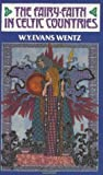 Fairy Faith in Celtic Countries (0901072516) by Wentz, W. Y.