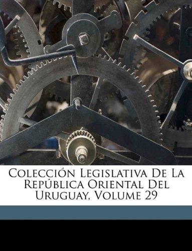Colección Legislativa De La República Oriental Del Uruguay, Volume 29