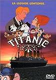 echange, troc Titanic, la légende continue…