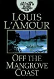 Off the Mangrove Coast (Random House Large Print) (0375430628) by L'Amour, Louis