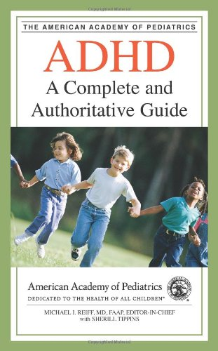 ADHD: A Complete and Authoritative Guide (American Academy of Pediatrics)