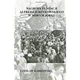 Nagrody Fundacji Alfreda Jurzykowskiego w Nowym Jorku (Polish Edition)