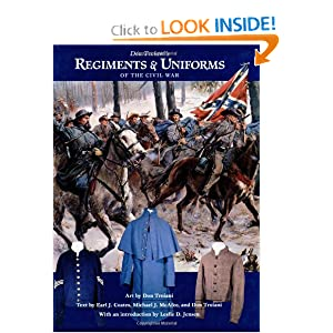 Don Troiani's Regiments & Uniforms of the Civil War - Don Troiani,Earl J. Coates ,Michael J. McAfee