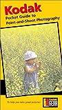KODAK Pocket Guide To Point-And-Shoot Photography (Publication) (0879858117) by KODAK
