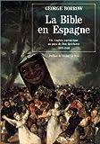 echange, troc George Borrow - La Bible en Espagne