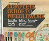 Complete Guide to Needlework (0276002245) by Reader's Digest